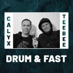 Calyx & TeeBee | Drum & Fast (ft. Tartine)